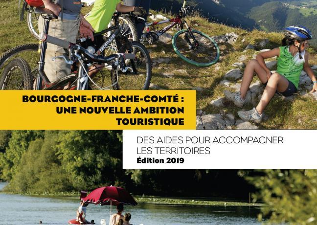 Bourgogne-Franche-Comté : une nouvelle ambition touristique - Des aides pour accompagner les territoires - édition 2019